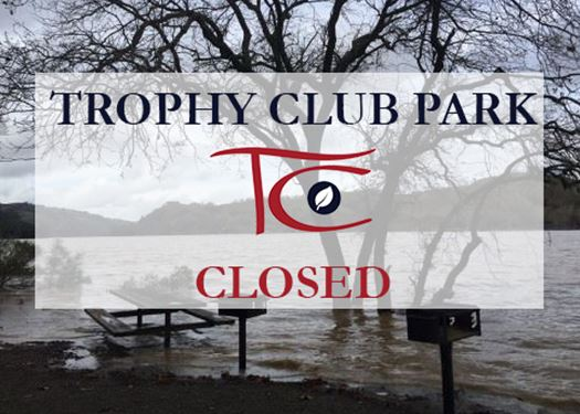 TX - Trophy Club - News TCPark Closed
